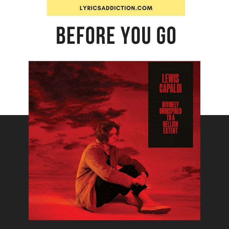 BEFORE YOU GO LYRICS