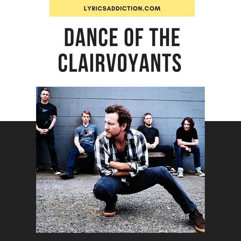 DANCE OF THE CLAIRVOYANTS LYRICS