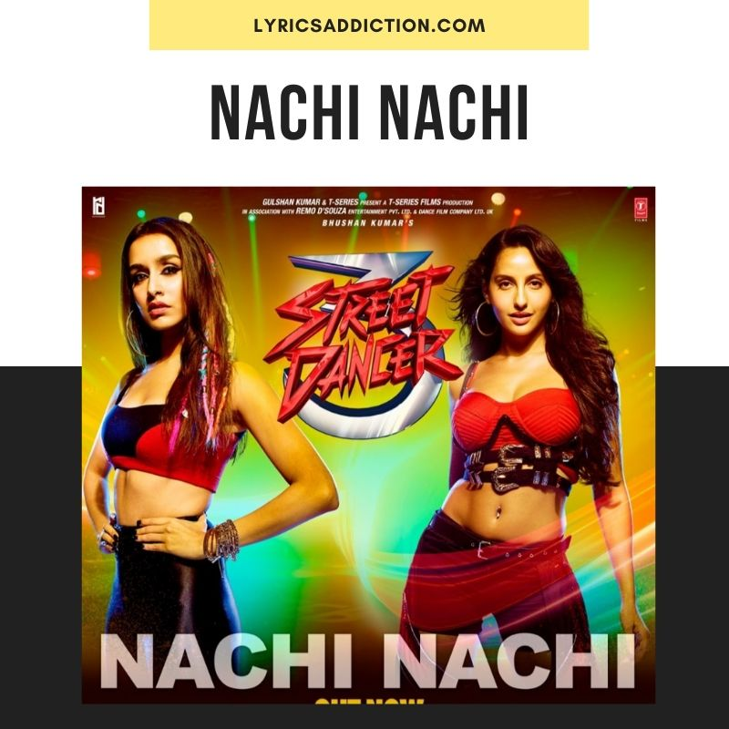 LYRICS OF NACHI NACHI