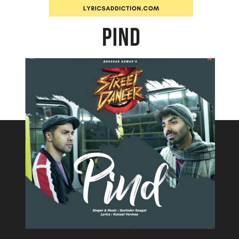LYRICS OF PIND - Street Dancer 3D