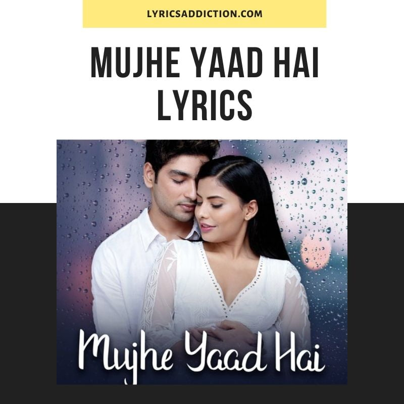 MUJHE YAAD HAI LYRICS