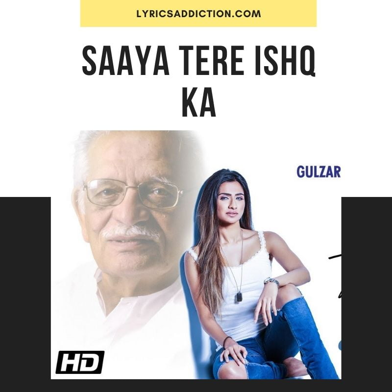 SAAYA TERE ISHQ KA LYRICS