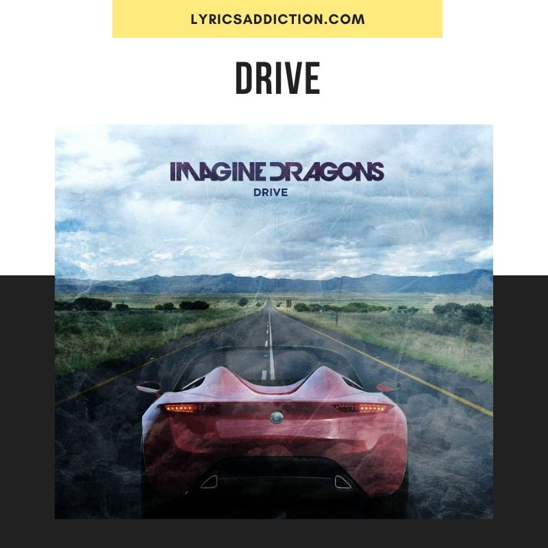 DRIVE LYRICS - IMAGINE DRAGONS