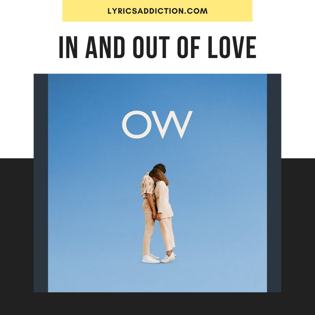 IN AND OUT OF LOVE LYRICS
