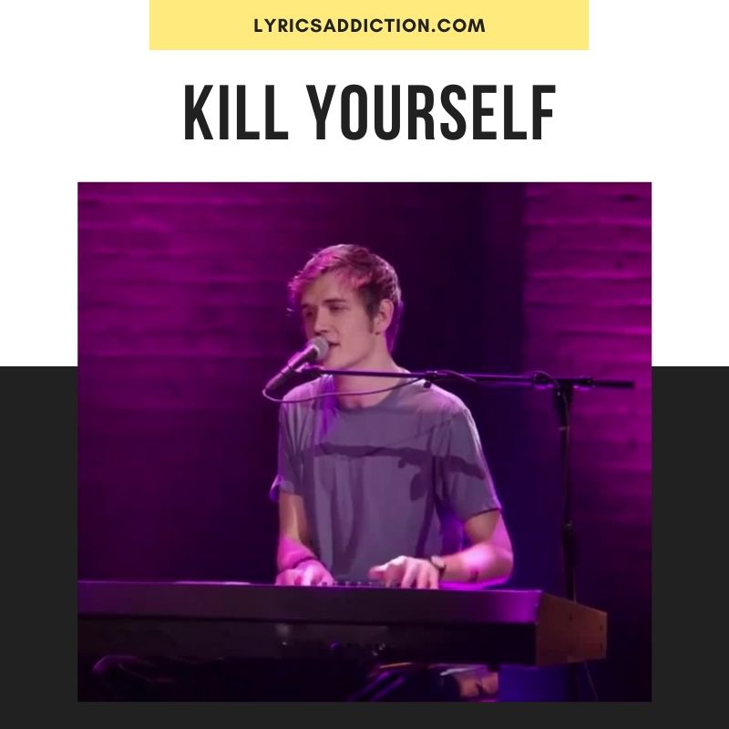 KILL YOURSELF LYRICS
