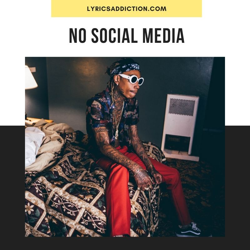 NO SOCIAL MEDIA - WIZ KHALIFA