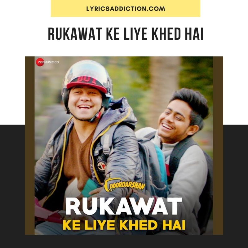 RUKAWAT KE LIYE KHED HAI LYRICS - DOORDARSHAN