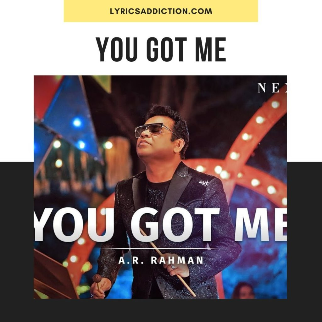 YOU GOT ME LYRICS