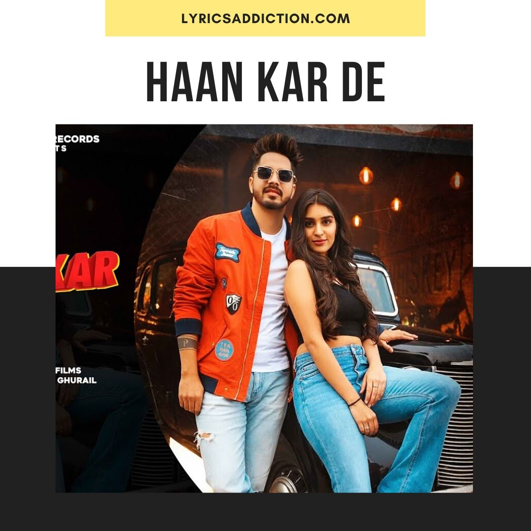 HAAN KAR DE LYRICS