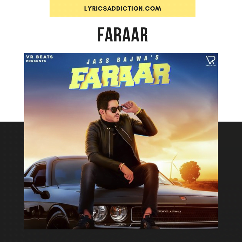 JASS BAJWA - FARAAR LYRICS