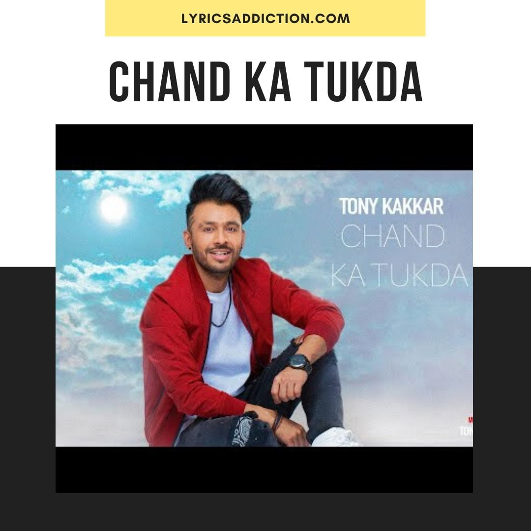 CHAND KA TUKDA LYRICS