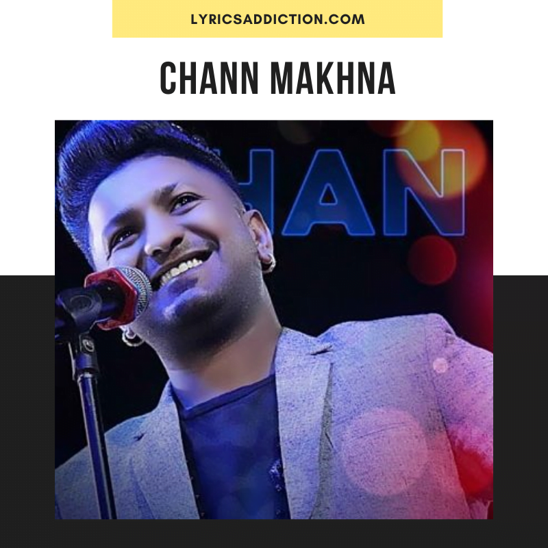 G KHAN - CHANN MAKHNA LYRICS