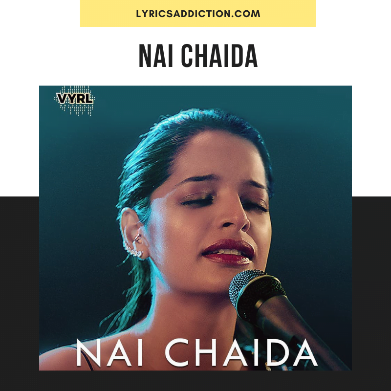 LISA MISHRA - NAI CHAIDA LYRICS