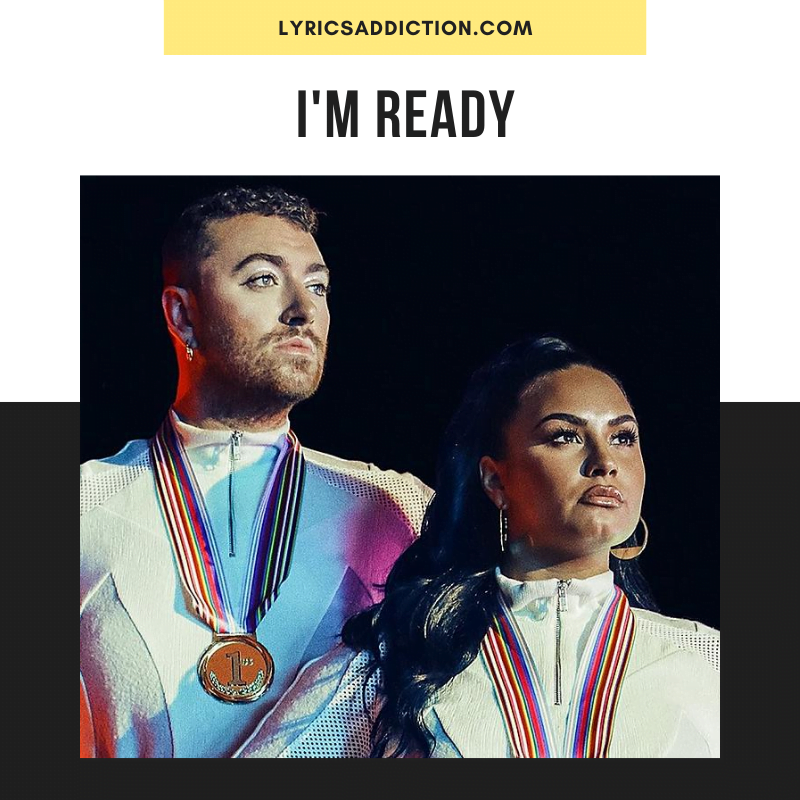 SAM SMITH & DEMI LOVATO - I'M READY LYRICS