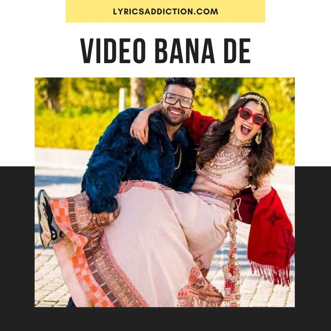 VIDEO BANA DE LYRICS