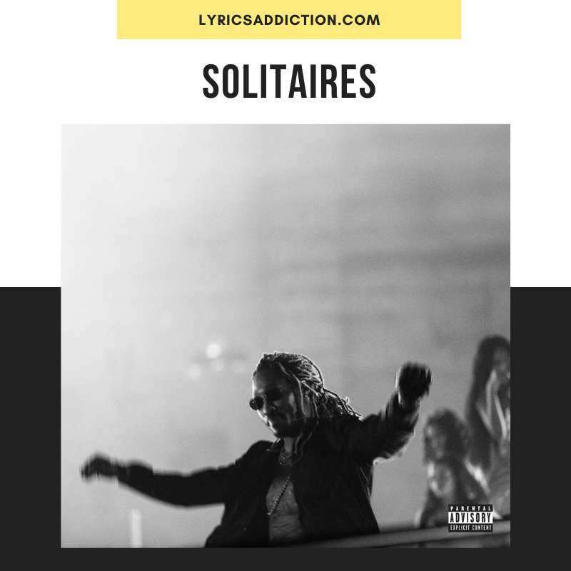 FUTURE - SOLITAIRES LYRICS