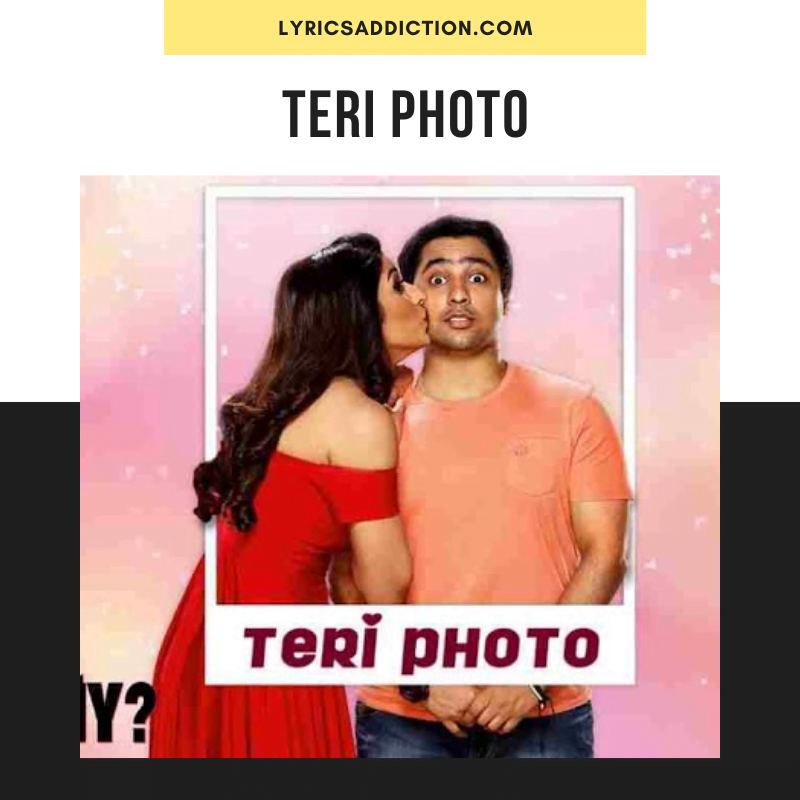 PAPON & AKRITI KAKAR - TERI PHOTO LYRICS