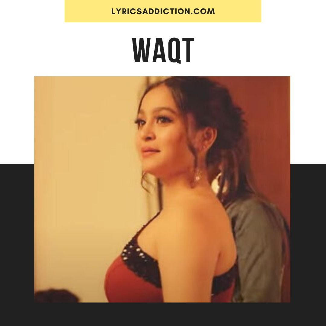 WAQT LYRICS