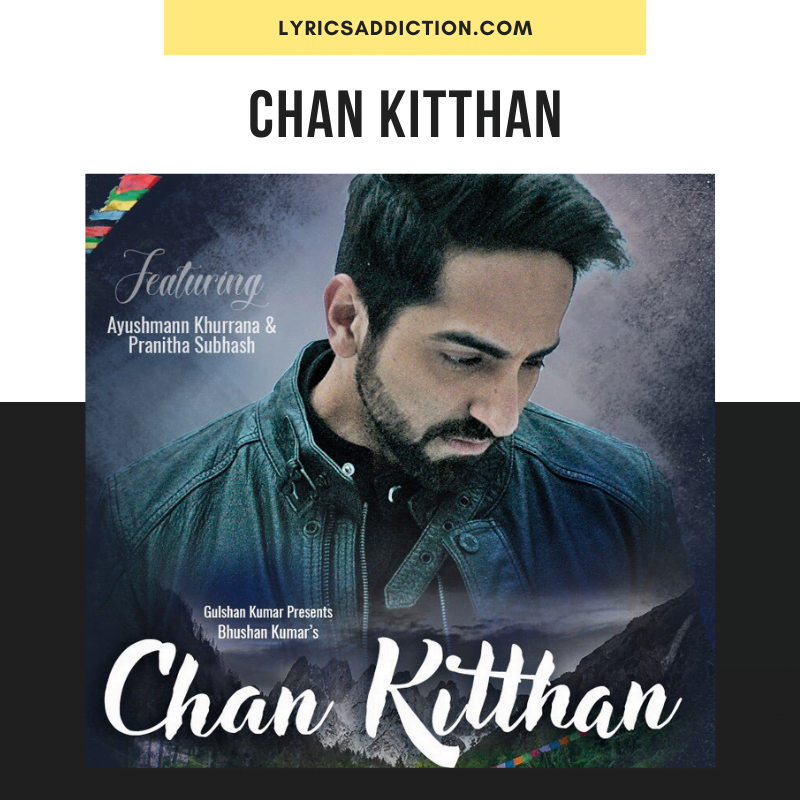 AYUSHMANN KHURRANA - CHAN KITTHAN SONG LYRICS