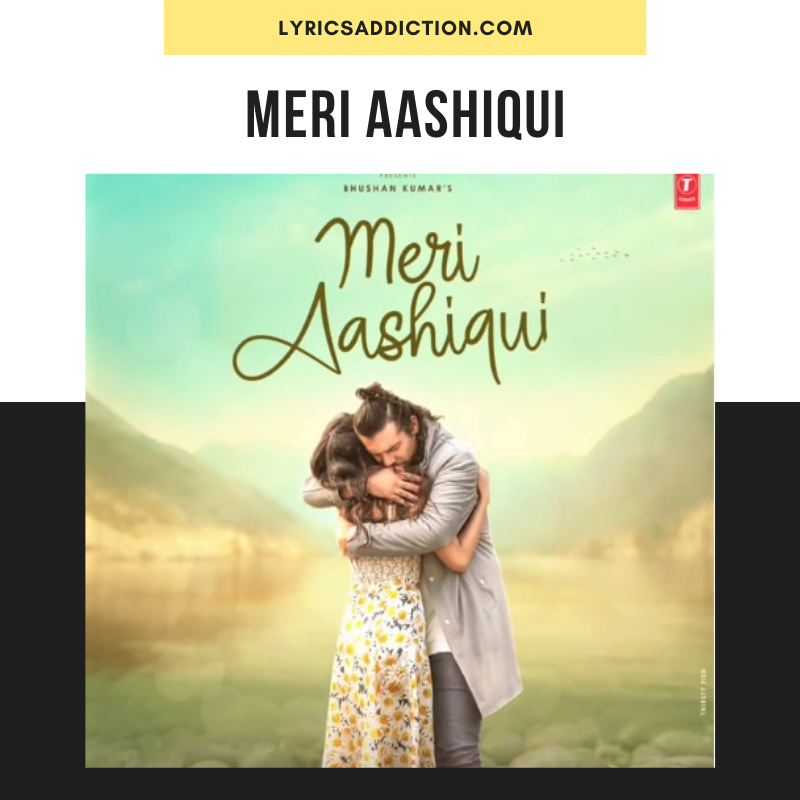 JUBIN NAUTIYAL - MERI AASHIQUI LYRICS