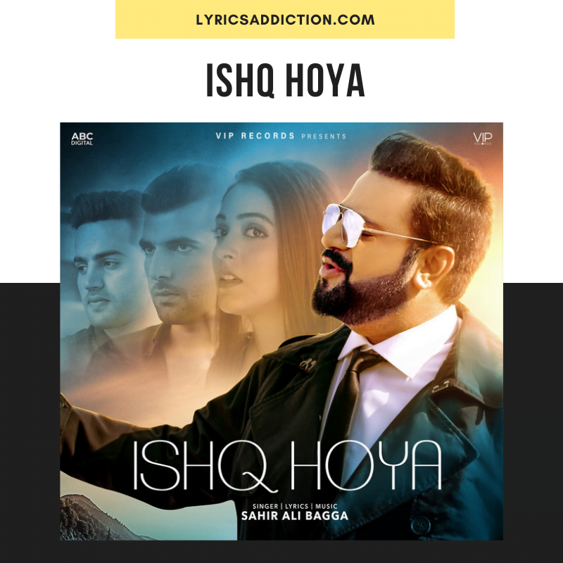 SAHIR ALI BAGGA - ISHQ HOYA SONG LYRICS