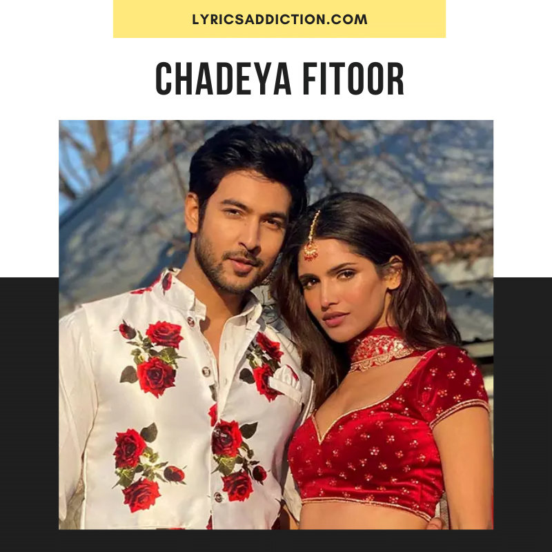 SHAHID MALLYA - CHADEYA FITOOR SONG LYRICS
