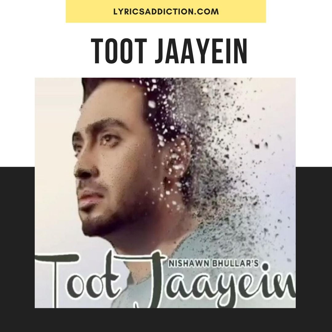 TOOT JAAYEIN LYRICS