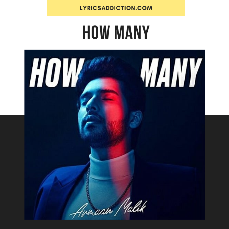 ARMAAN MALIK - HOW MANY LYRICS