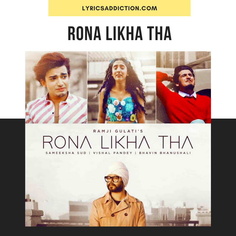 RAMJI GULATI - RONA LIKHA THA SONG LYRICS