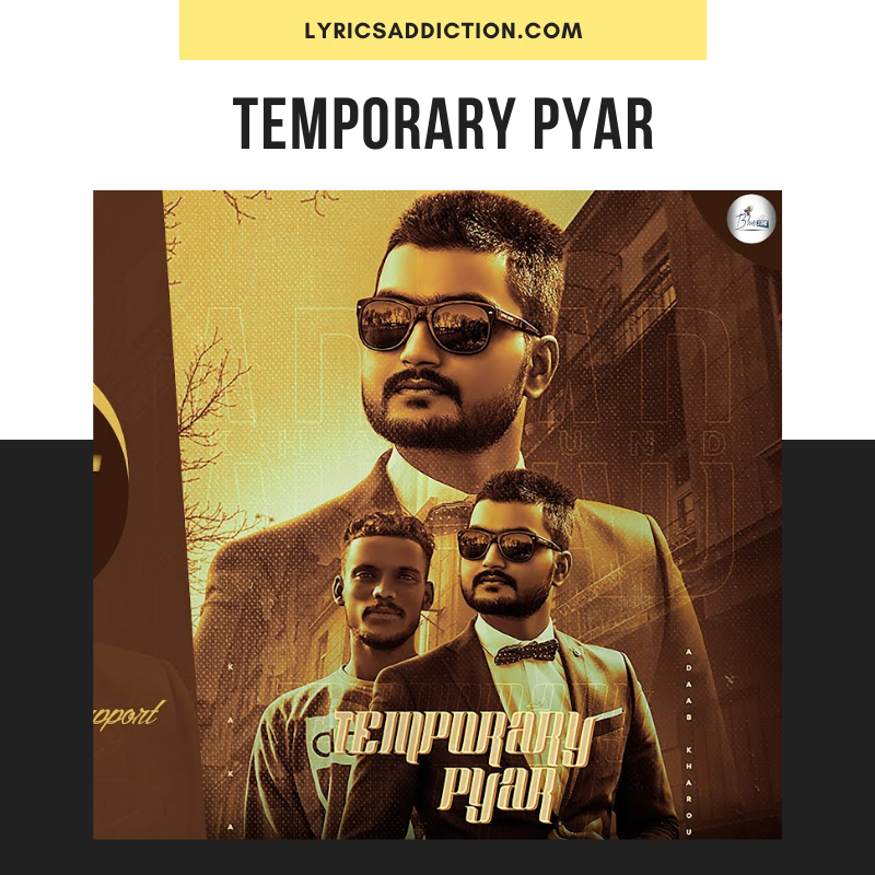 KAKA - TEMPORARY PYAAR LYRICS | ADAAB KHAROUD