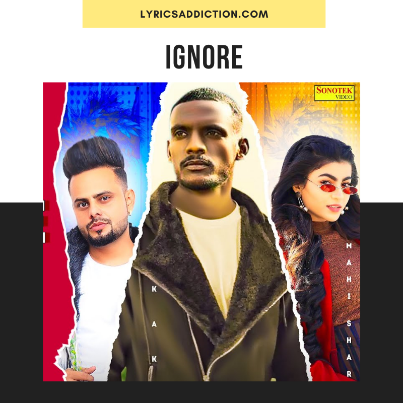 KAKA - IGNORE LYRICS | NAVI SANDHU