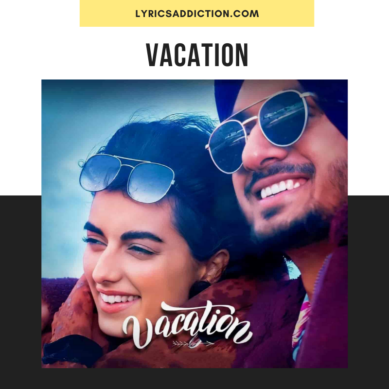 NIRVAIR PANNU - VACATION LYRICS | SNAPPY