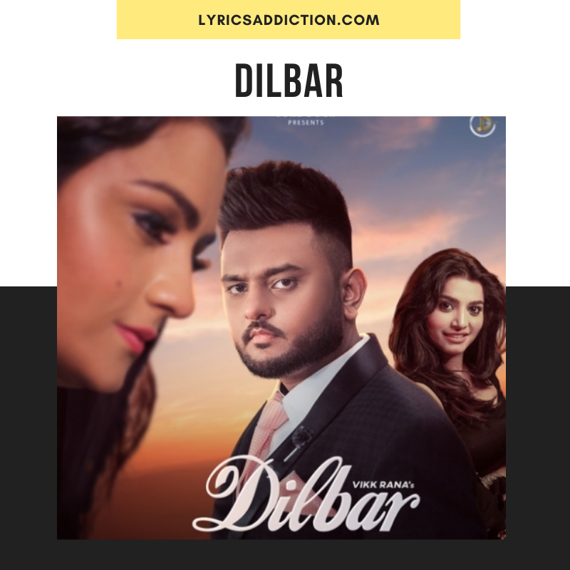 VIKK RANA - DILBAR LYRICS | SHAAN BRO