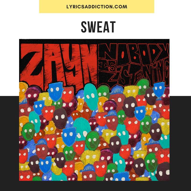 ZAYN MALIK - SWEAT LYRICS