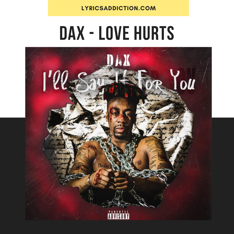 DAX - LOVE HURTS LYRICS