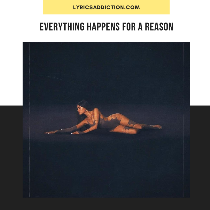 EVERYTHING HAPPENS FOR A REASON LYRICS MADISON BEER