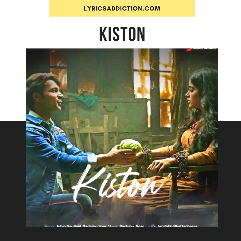KISTON LYRICS ROOHI _ JUBIN NAUTIYAL & SACHIN - JIGAR