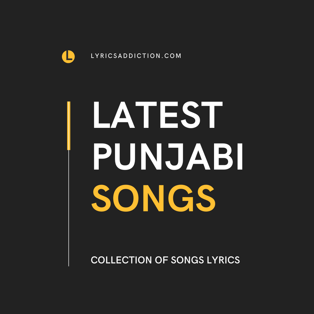 LATEST PUNJABI SONGS - LYRICSADDICTION