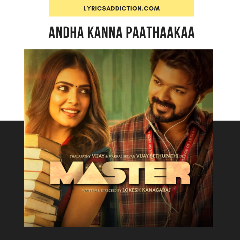 MASTER - ANDHA KANNA PAATHAAKAA LYRICS ENGLISH