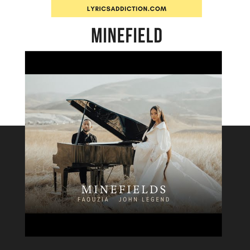 MINEFIELDS LYRICS FAOUZIA & JOHN LEGEND