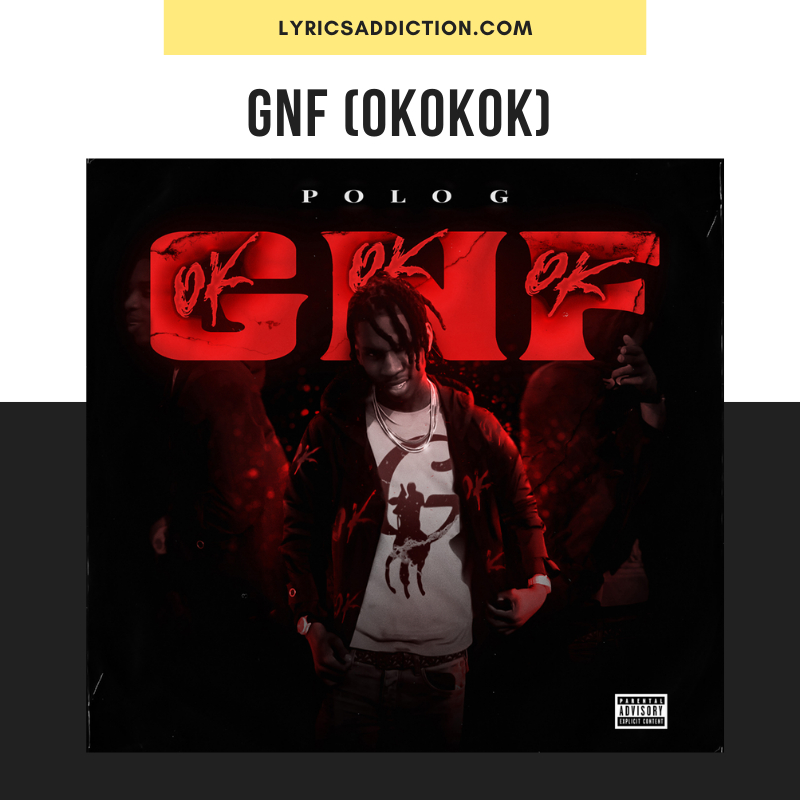 POLO G - GNF (OKOKOK) LYRICS