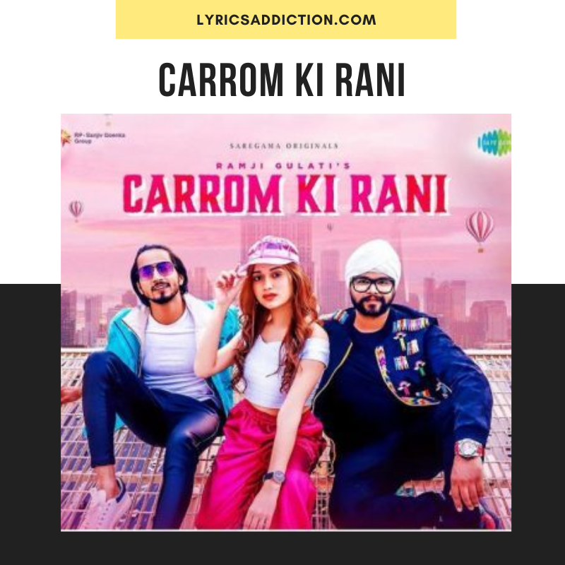 RAMJI GULATI - CARROM KI RANI LYRICS