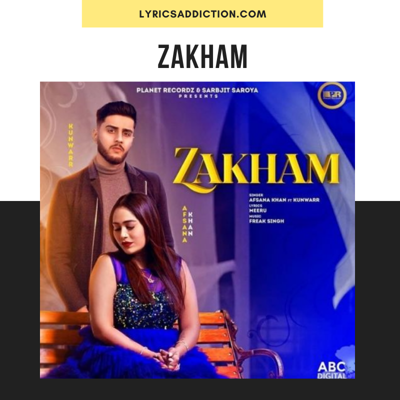 ZAKHAM LYRICS AFSANA KHAN | KUNWAR