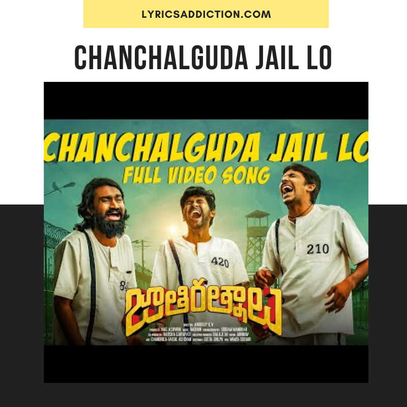 CHANCHALGUDA JAIL LO LYRICS JATHI RATNALU