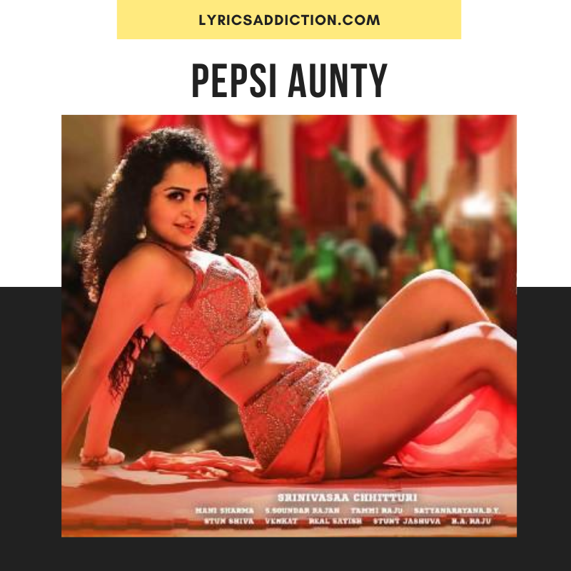 PEPSI AUNTY LYRICS SEETIMAARR _ KEERTHANA SHARMMA
