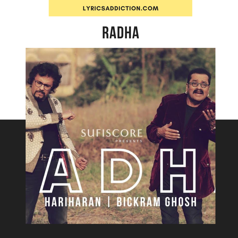 RADHA LYRICS BY HARIHARAN & BICKRAM GHOSH