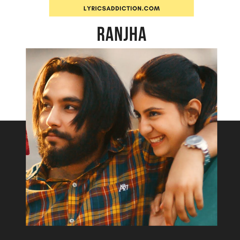 RANJHA LYRICS BY SIMAR DOARRAHA