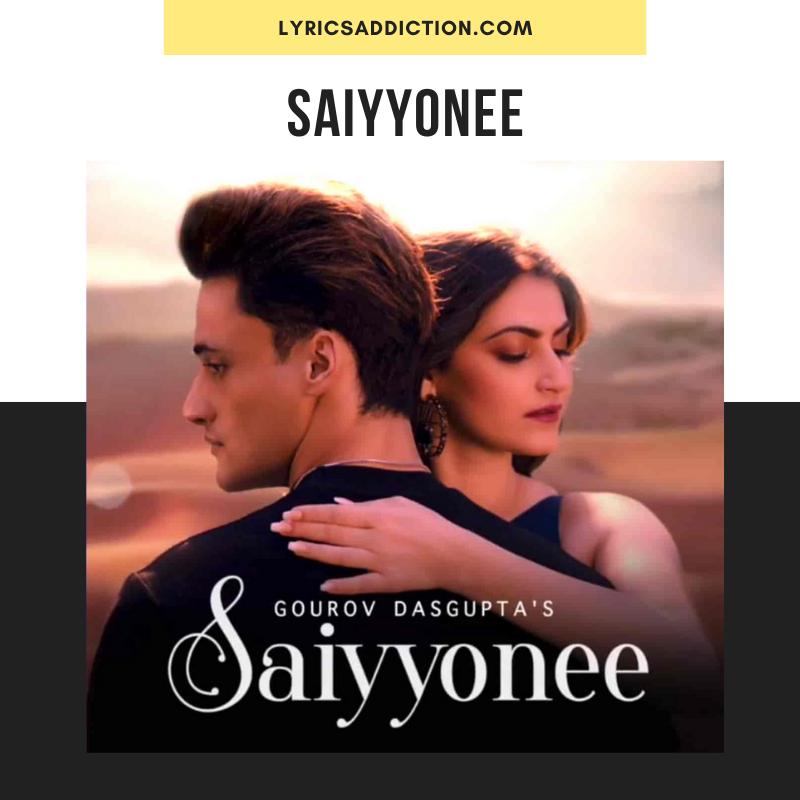 SAIYYONEE LYRICS BY YASSER DESAI & RASHMEET KAUR