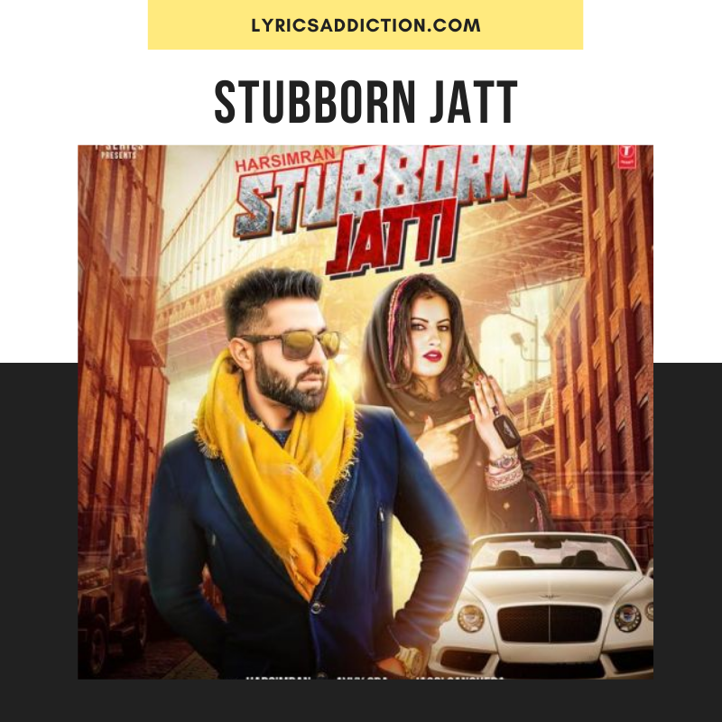 STUBBORN JATT LYRICS BY HARSIMRAN