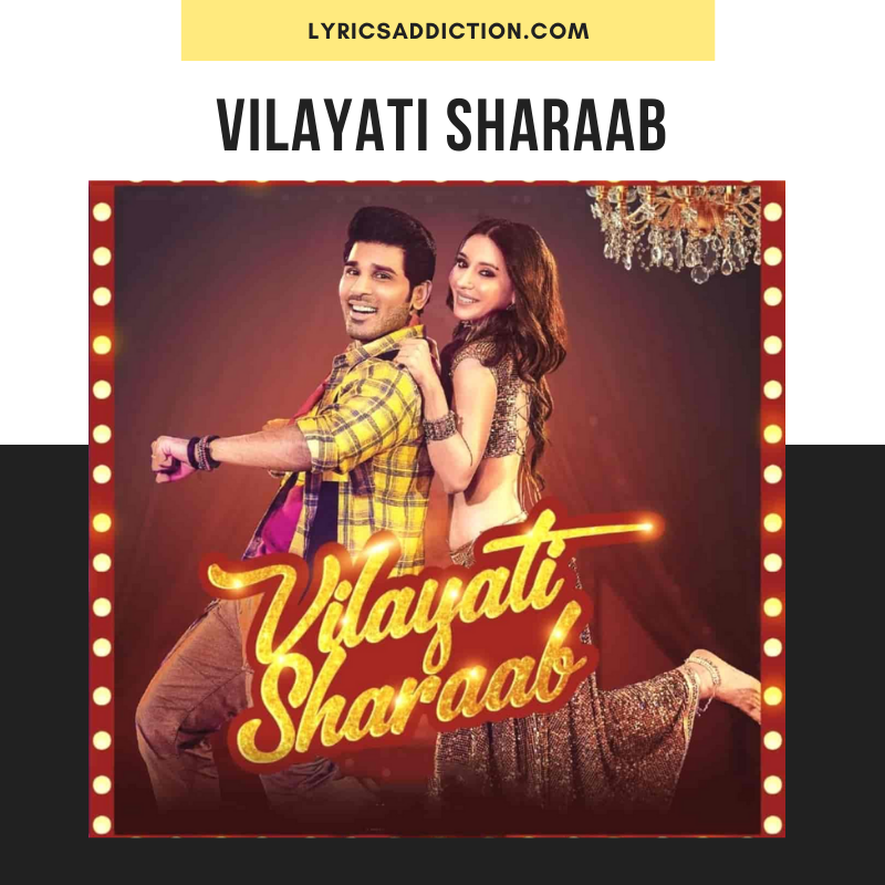 VILAYATI SHARAAB LYRICS BY DARSHAN RAVAL & NEETI MOHAN